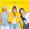 Live Forever - The Band Perry