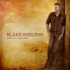 Boys 'Round Here - Blake Shelton