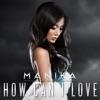 How Can I Love - Manika