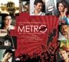 Rishtey - Metro (Pritam)