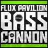 Bass Cannon - Flux Pavilion