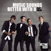 Music Sounds Better With U - Big Time Rush
