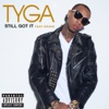 Still Got It - Tyga ft. Drake