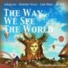The Way We See the World - Afrojack, Dimitri Vegas, Like Mike & NERVO