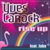 Rise Up - Yves Larock