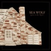 You're a Wolf - Sea Wolf