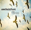 Your Love Is a Song - Switchfoot