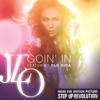 Goin' In - Jennifer Lopez