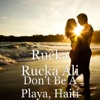Dont Be A Playa Haiti