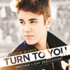 Turn to You - Justin Bieber