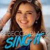 Sing It - Rebecca Black