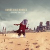 Don't Look Now, I'm Being Followed. Act Normal - Hands Like Houses