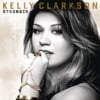Stronger (What Doesn't Kill You) - Kelly Clarkson