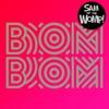 Bom Bom - Sam & The Womp