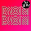 Bom Bom Bom - Sam & The Womp