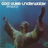 No More Love - God Lives Underwater