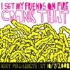 Crank That - I Set My Friends On Fire