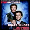 Boats 'N Hoes - Will Ferrell and John C. Reilly