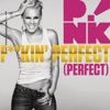 F***** Perfect - Pink