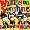 Walking On Sunshine - Katrina & The Waves