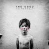 I Come Alive - The Used