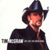 Live Like You Were Dying - Tim McGraw