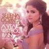 A Year Without Rain - Selena Gomez
