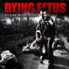 Your Treachery Will Die with You - Dying Fetus