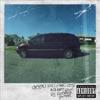 Bitch Don't Kill My Vibe - Kendrick Lamar