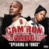 Speaking In Tungs - Cam'ron & Vado
