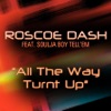 All the Way Turnt Up - Roscoe Dash