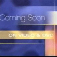 """""""Coming soon to own on video and DVD"""""""