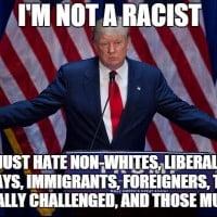 He's racist