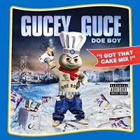 Doe Boy I Got That Cake Mix - Gucey Guce